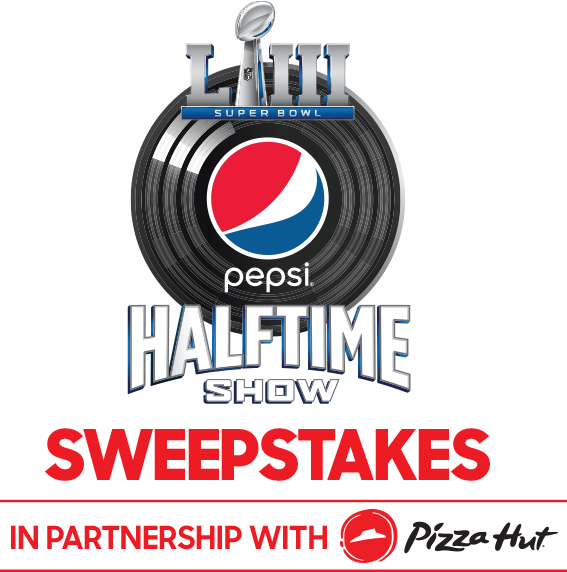 Super Bowl LIII Pepsi Halftime Show Sweepstakes - in partnership with Pizza Hut